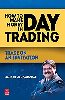 How to Make Money in Day Trading by [Jamsandekar, Mandar]