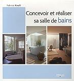 Concevoir et réaliser sa salle de bains