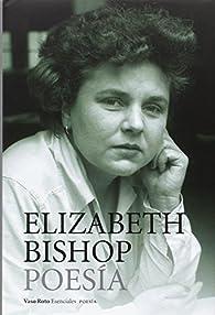 Obra completa –1 Poesía par Elizabeth Bishop (USA)