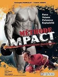 Méthode IMPACT- Force, volume, puissance, explosivité : décuplez vos performances musculaires