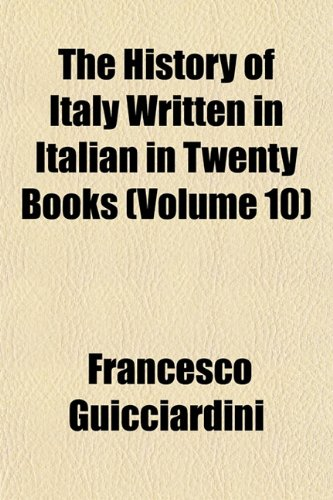 The History of Italy Written in Italian in Twenty Books (Volume 10)