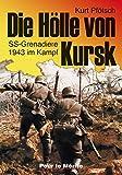 Image de Die Hölle von Kursk: SS-Grenadiere 1943 im Kampf