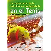 La manifestación de la velocidad de desplazamiento en el tenis (Deportes nº 21) (Spanish Edition)