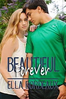Forever Beautiful (Beautiful  Book 2) by [Bordeaux, Ella ]