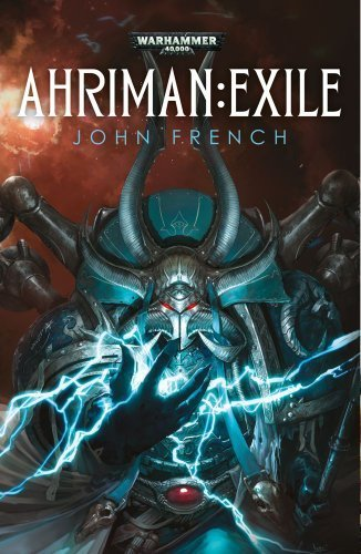 Ahriman: Exile (Warhammer 40,000 Novels) by French, John (2013) Paperback