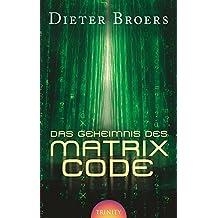 Das Geheimnis des Matrix Code (German Edition)
