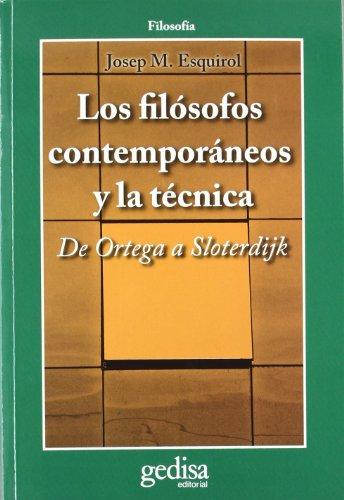 Los filósofos contemporáneos y la técnica: De Ortega a Sloterdijk (CLA-DE-MA/Filosofía)