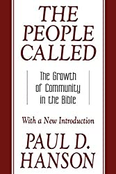 The People Called: The Growth of Community in the Bible by Paul D. Hanson (2002-01-01)