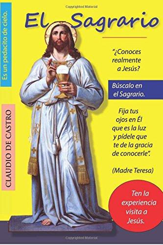 El SAGRARIO: Parece mentira con cuánta Ilusión espera Jesús tu visita. (Libros Católicos)