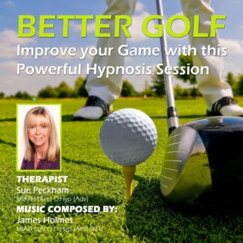 Better Golf (Improve Your Game With Hypnosis)