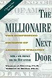 Millionaire Next Door: The Surprising Secrets of America's Wealthy - Thomas Stanley, William Danko