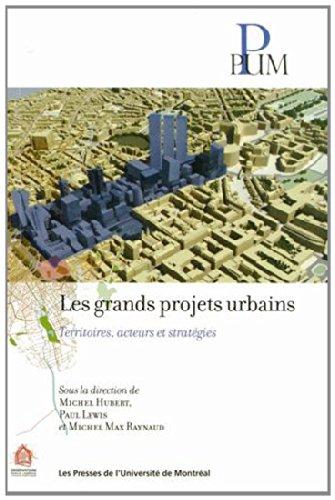 Les grands projets urbains : Territoires, acteurs et stratégies par Michel Hubert, Paul Lewis, Michel Max Raynaud, Collectif