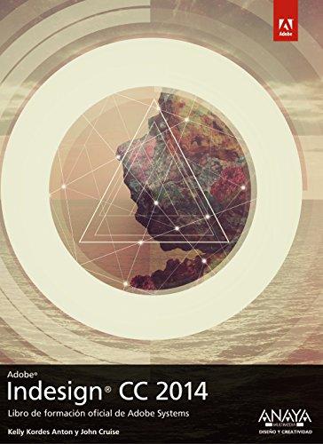 Indesign CC 2014 (Diseño Y Creatividad) por Kelly Kordes Anton