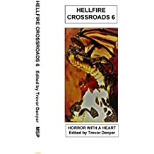 Hellfire Crossroads: Horror With A Heart: Volume 6