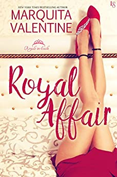 Royal Affair: A Royals in Exile Novel by [Valentine, Marquita]