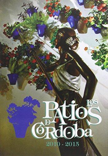 Descargar Libro Los Patios de Córdoba: 2010-2015 de Aa.Vv.