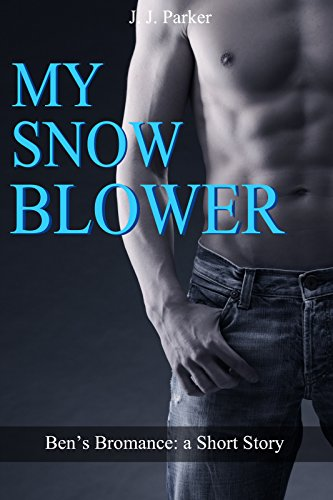 my-snow-blower-bens-bromance-a-short-story-straight-to-gay-69-m-m-romance-bisexual