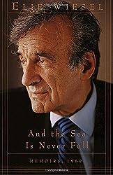 And the Sea Is Never Full: Memoirs, 1969- (Memoirs of Elie Wiesel)
