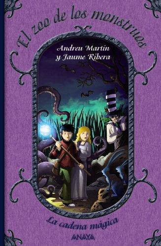 El zoo de los monstruos: La cadena mágica, 3 (Literatura Infantil (6-11 Años) - La Cadena Mágica) por Andreu Martín