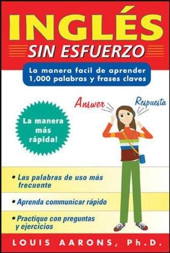 Ingles Sin Esfuerzo: La Manera Facil Aprender 1000 Palabras Y Frases Claves: La Manera Facil Aprender 1000 Palabras Y Frases Claves : the Easy Way to ... = Effortless English (NTC Foreign Language)