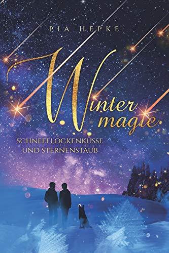 Wintermagie: Schneeflockenküsse und Sternenstaub -