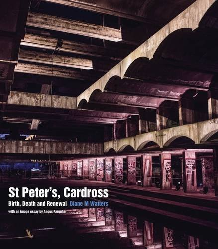 St Peter's, Cardross: Birth, Death and Renewal