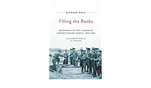 Filling the ranks manpower in the canadian expeditionary force filling the ranks manpower in the canadian expeditionary force 1914 1918 carleton library series book 239 ebook richard holt tim cook fandeluxe Epub