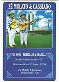 Ze / Cassiano Mulato - 30 Anos Fidelidade A Brasilia Kit [Italia] [DVD]