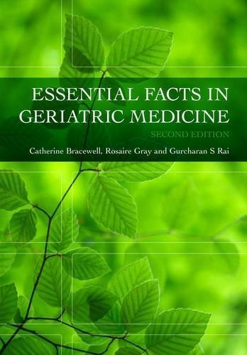 Essential Facts in Geriatric Medicine by Catherine Bracewell, Rosaire Gray, Gurcharan S. Rai (2010) Paperback