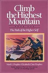 Climb the Highest Mountain Book 1 (Bk. 1) by Elizabeth Clare Prophet (1978-01-01)