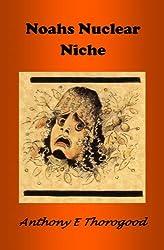 NOAHS NUCLEAR NICHE  A Zany Comic Extravaganza (English Edition)