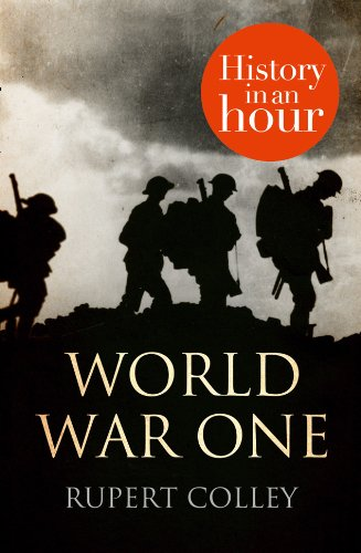 World War One History In An Hour Ebook Rupert Colley Amazon