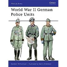 World War II German Police Units (Men-at-Arms) by Gordon Williamson (2006-09-26)