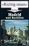 Madrid und Kastilien. Richtig reisen -