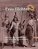 Evas Töchter: Münchner Schriftstellerinnen und die moderne Frauenbewegung 1894-1933 - Ingvild Richardsen