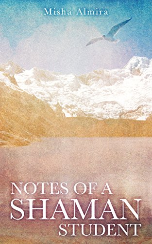 ebook: Notes of a Shaman Student: Into the Unknown (B00LEO872E)