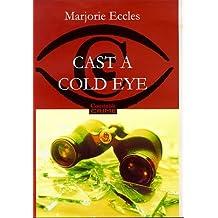 Cast A Cold Eye (Fiction - General) by Marjorie Eccles (1999-08-02)