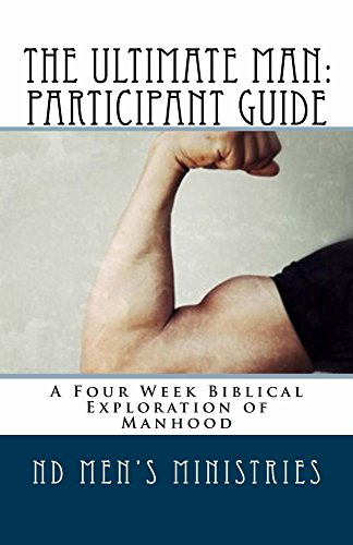 The Ultimate Man: Participant Guide: A Four Week Biblical Exploration of Manhood (English Edition) - Guide Zaun