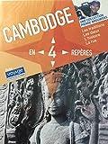 CAMBODGE - EN 4 REPERES