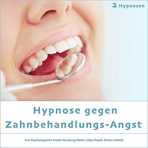 HYPNOSE GEGEN ZAHNBEHANDLUNGS-ANGST: (Audio-CD / 2 HYPNOSEN) / ...die dadurch erzielte Angstminderung werden Sie beim keinen Zahnarzt mehr missen...