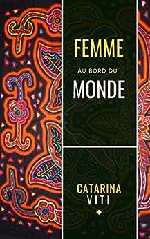 Femme au bord du Monde par [Viti, Catarina]