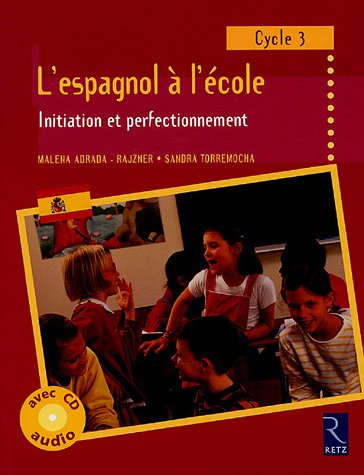 L'espagnol à l'école Cycle 3 : Initiation et perfectionnement (1CD audio) par Malena Adrada-Rajzner