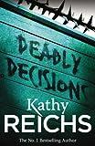 Deadly Decisions: (Temperance Brennan 3)