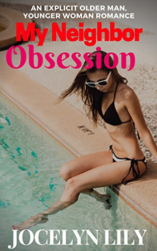 My Neighbor Obsession: An explicit older man younger woman romance (English Edition) - Co Womens Stud