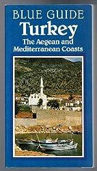 Blue Guide: Turkey: The Aegean and Mediterranean Coasts