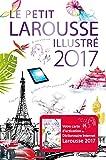 Le petit Larousse illustré 2017 - Larousse - 26/05/2016