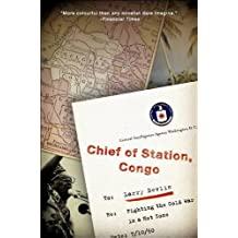 Chief of Station, Congo: Fighting the Cold War in a Hot Zone.