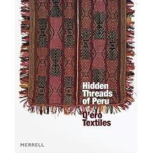 The Hidden Threads of Peru: Q'ero Textiles