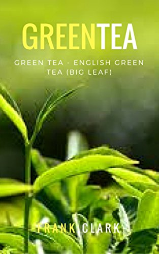Green tea - ENGLISH GREEN TEA (big leaf)