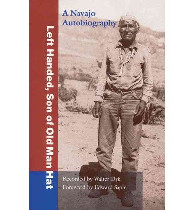 of Old Man Hat: A Navaho Autobiography )] [by: Left Handed] [Nov-1995] ()